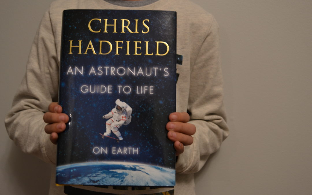 """What My Kid is Reading at the Moment… """"An Astronaut's Guide to Life on Earth"""""""